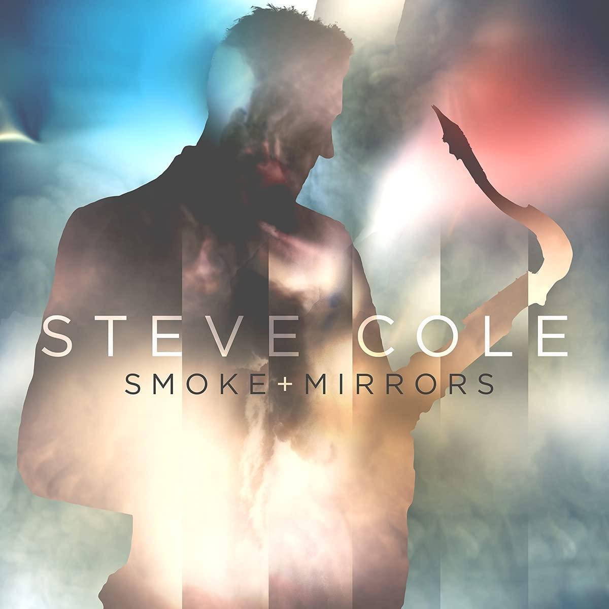 steve cole smooth jazz cd smoke and mirrors 061821 B092CKZB46 - Copy